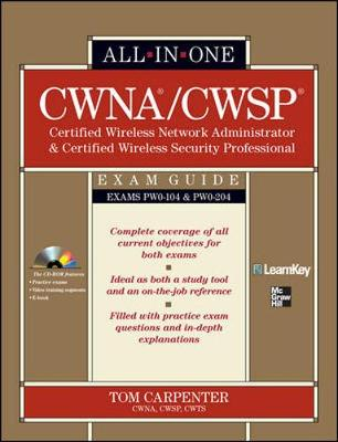 CWNA Certified Wireless Network Administrator & CWSP Certified Wireless Security Professional All-in-One Exam Guide (PW0-104 & PW0-204) - All-in-One