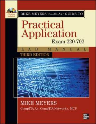 Mike Meyers' CompTIA A+ Guide: Exam 220-702: Practical Application Lab Manual - Mike Meyers' Computer Skills (Paperback)