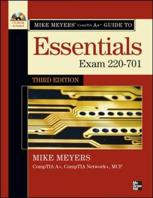 Mike Meyers' CompTIA A+ Guide: Exam 220-701: Essentials - Mike Meyers' Computer Skills (Paperback)