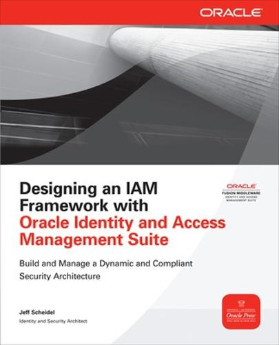 Designing an IAM Framework with Oracle Identity and Access Management Suite - Oracle Press (Paperback)