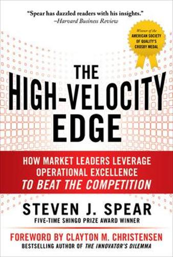 The High-Velocity Edge: How Market Leaders Leverage Operational Excellence to Beat the Competition (Hardback)