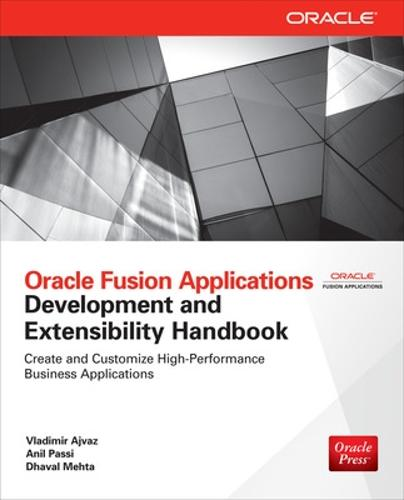 Oracle Fusion Applications Development and Extensibility Handbook - Oracle Press (Paperback)
