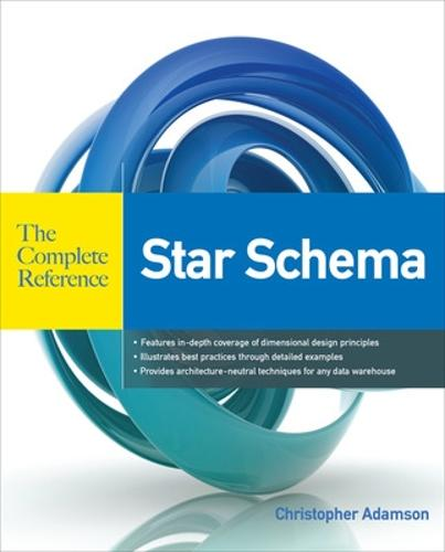 Star Schema The Complete Reference - The Complete Reference (Paperback)
