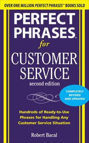 Perfect Phrases for Customer Service, Second Edition - Perfect Phrases Series (Paperback)