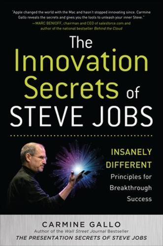 The Innovation Secrets of Steve Jobs: Insanely Different Principles for Breakthrough Success (Hardback)