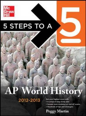 5 Steps to a 5 AP World History 2012-2013 - 5 Steps to a 5 on the Advanced Placement Examinations (Paperback)