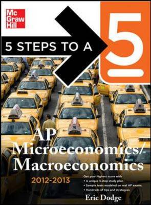 5 Steps to a 5 AP Microeconomics/macroeconomics 2012-2013 - 5 Steps to a 5 on the Advanced Placement Examinations (Paperback)