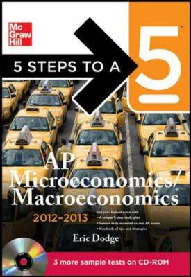 5 Steps to a 5 AP Microeconomics/Macroeconomics 2012-2013 - 5 Steps to a 5 on the Advanced Placement Examinations