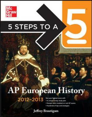 5 Steps to a 5 AP European History 2012-2013 - 5 Steps to a 5 on the Advanced Placement Examinations (Paperback)