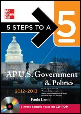 5 Steps to a 5 AP US Government and Politics 2012-2013 - 5 Steps to a 5 on the Advanced Placement Examinations