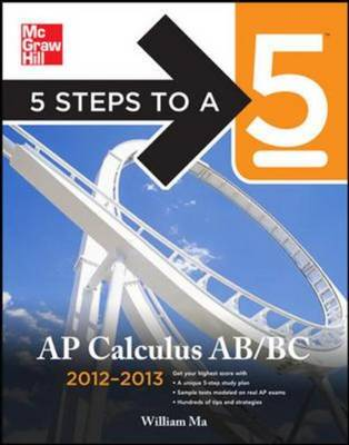5 Steps to a 5 AP Calculus AB & BC 2012-2013 - 5 Steps to a 5 on the Advanced Placement Examinations (Paperback)