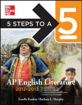 5 Steps to a 5 AP English Literature 2012-2013 - 5 Steps to a 5 on the Advanced Placement Examinations (Paperback)