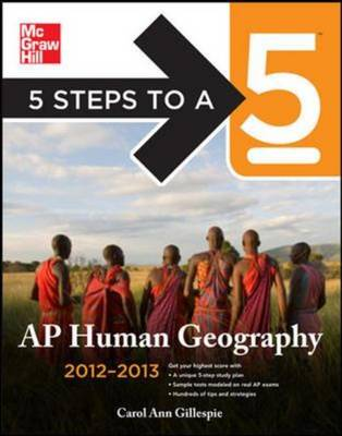 5 Steps to a 5 AP Human Geography 2012-2013 - 5 Steps to a 5 on the Advanced Placement Examinations (Paperback)