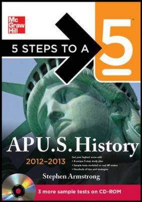 5 Steps to a 5 AP US History (Book/CD Set) 2012-2013 - 5 Steps to a 5 on the Advanced Placement Examinations