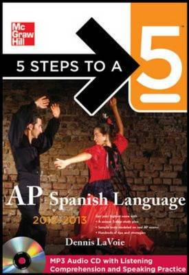 5 Steps to a 5 AP Spanish Language 2012-2013 - 5 Steps to a 5 on the Advanced Placement Examinations