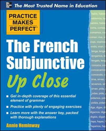 Practice Makes Perfect The French Subjunctive Up Close - Practice Makes Perfect Series (Paperback)