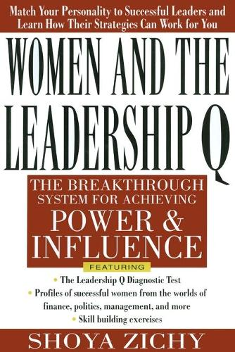 Women and the Leadership Q: Revealing the Four Paths to Influence and Power (Paperback)