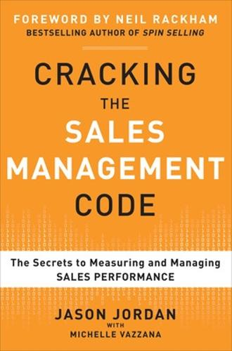 Cracking the Sales Management Code: The Secrets to Measuring and Managing Sales Performance (Hardback)