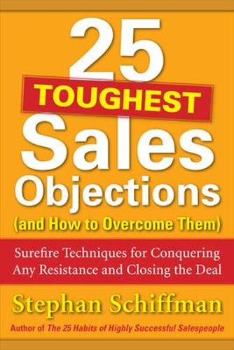 25 Toughest Sales Objections-and How to Overcome Them (Paperback)