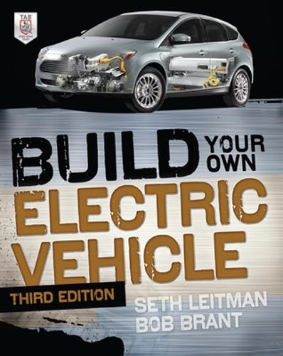 Build Your Own Electric Vehicle, Third Edition - Build Your Own (Paperback)