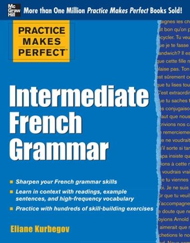 Practice Makes Perfect: Intermediate French Grammar - Practice Makes Perfect Series (Paperback)