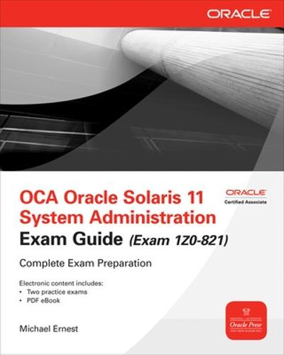 OCA Oracle Solaris 11 System Administration Exam Guide (Exam 1Z0-821) - Oracle Press (Paperback)