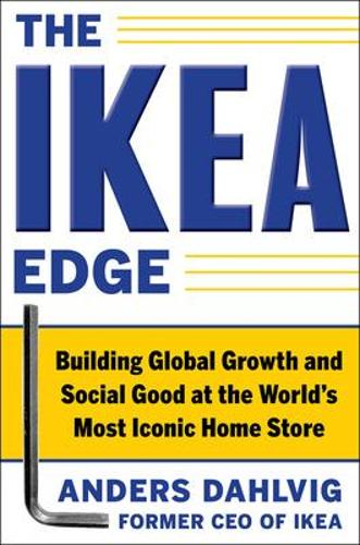 The IKEA Edge: Building Global Growth and Social Good at the World's Most Iconic Home Store (Hardback)