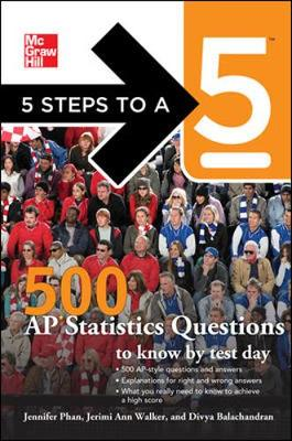5 Steps to A 5: 500 AP Statistics Questions to Know by Test Day - 5 Steps to a 5 on the Advanced Placement Examinations (Paperback)