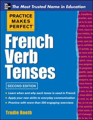 Practice Makes Perfect French Verb Tenses - Practice Makes Perfect Series (Paperback)