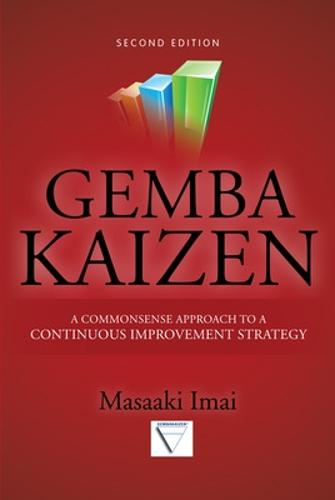 Gemba Kaizen: A Commonsense Approach to a Continuous Improvement Strategy, Second Edition (Hardback)