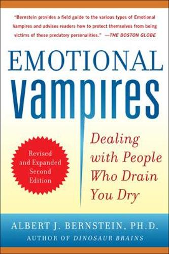 Emotional Vampires: Dealing with People Who Drain You Dry, Revised and Expanded (Paperback)