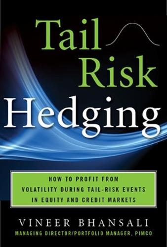 TAIL RISK HEDGING: Creating Robust Portfolios for Volatile Markets (Hardback)