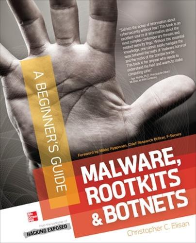 Malware, Rootkits & Botnets A Beginner's Guide - Beginner's Guide (Paperback)
