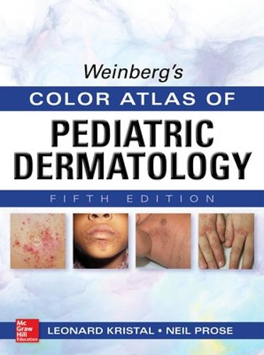 Weinberg's Color Atlas of Pediatric Dermatology, Fifth Edition (Hardback)