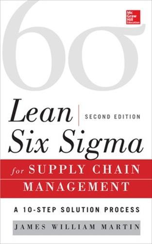 Lean Six Sigma for Supply Chain Management, Second Edition (Hardback)