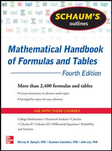 Schaum's Outline of Mathematical Handbook of Formulas and Tables: 2,400 Formulas + Tables (Paperback)