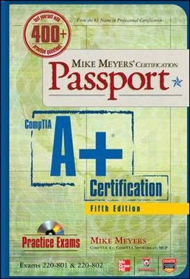 Mike Meyers' CompTIA A+ Certification Passport (Exams 220-801 & 220-802) - Mike Meyers' Certficiation Passport