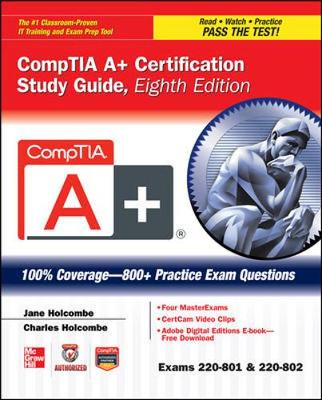 CompTIA A+ Certification Study Guide (Exams 220-801 & 220-802) - Certification Press