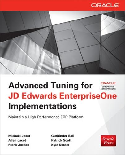 Advanced Tuning for JD Edwards EnterpriseOne Implementations - Oracle Press (Paperback)