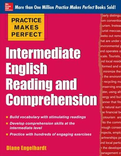 Practice Makes Perfect Intermediate English Reading and Comprehension - Practice Makes Perfect Series (Paperback)
