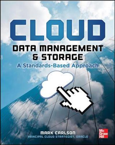 Cloud Data Management and Storage: A Standards-Based Approach (Paperback)