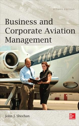 Business and Corporate Aviation Management, Second Edition (Hardback)