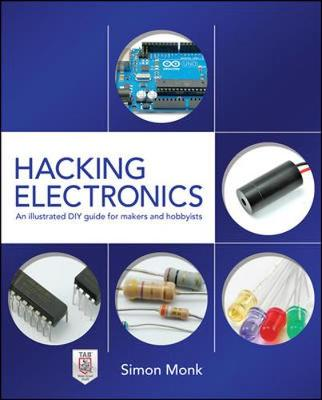 Hacking Electronics: An Illustrated DIY Guide for Makers and Hobbyists (Paperback)