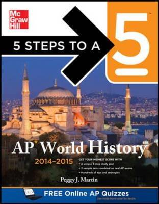 5 Steps to a 5 AP World History 2014-2015 - 5 Steps to a 5 on the Advanced Placement Examinations (Paperback)