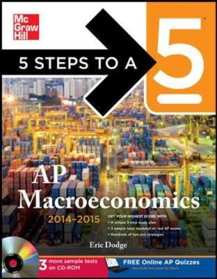 5 Steps to a 5 AP Macroeconomics 2014-2015 - 5 Steps to a 5 on the Advanced Placement Examinations