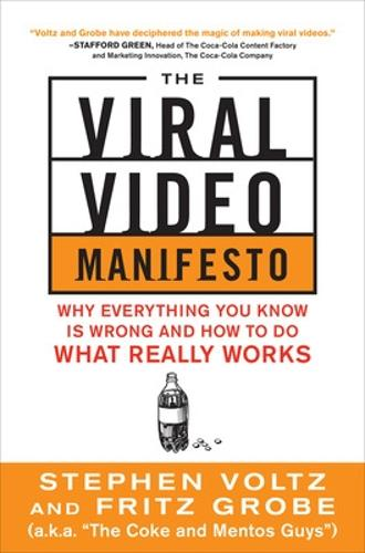 The Viral Video Manifesto: Why Everything You Know is Wrong and How to Do What Really Works (Paperback)