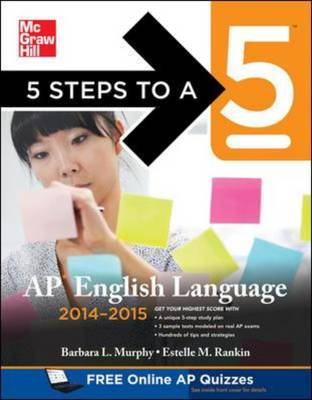 5 Steps to a 5 AP English Language 2014-2015: Strategies + 3 Practice Tests + Online Quizzes - 5 Steps to a 5 on the Advanced Placement Examinations (Paperback)
