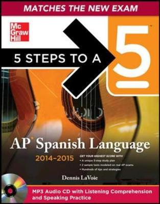 5 Steps to a 5 AP Spanish Language 2014-2015 - 5 Steps to a 5 on the Advanced Placement Examinations