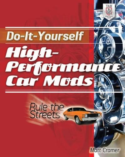 Do-It-Yourself High Performance Car Mods (Paperback)