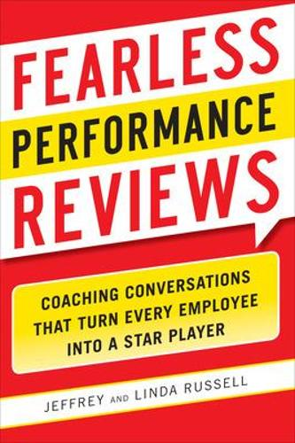 Fearless Performance Reviews: Coaching Conversations that Turn Every Employee into a Star Player (Paperback)